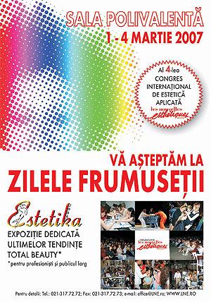 Un nou concept si o manifestare complexa a esteticii: Zilele Frumusetii - ESTETIKA 2007
