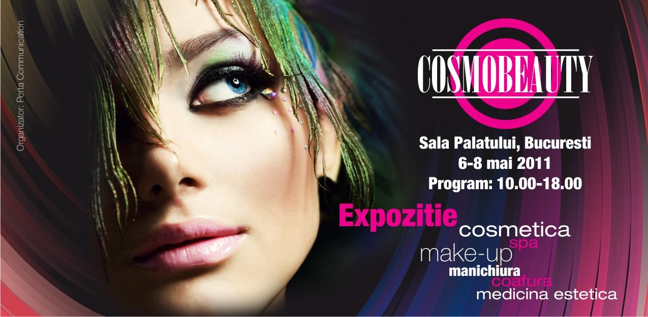 COSMOBEAUTY 6-8 MAI 2011,  SALA PALATULUI, BUCURESTI, ORGANIZATOR: PORTA COMMUNICATION